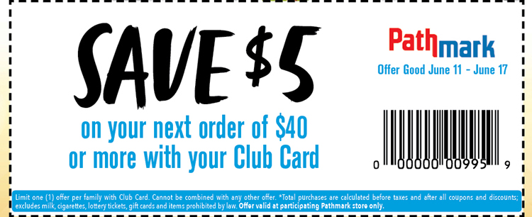a coupon with text reading, save $5 on your next order of $40 or more with your club card. Offer good 6/11/21 thru 6/17/21