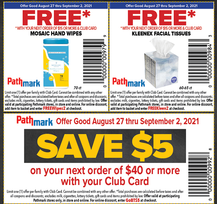 3 coupons. The first coupon is for free Mosaic hand wipes with your next order of $15 or more with your Club Card.The second coupon is for free Kleenex tissues with your next order of $15 or more with your Club Card. The third coupon is Save $5 on your next order of $40 or more with your Club Card. Offers good 8/27/21 thru 9/02/21.