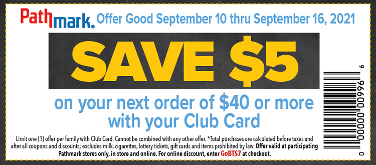 a coupon with text saying, save $5 on your next order of $40 or more with your club card. Offer good September 10th thru September 16th, 2021