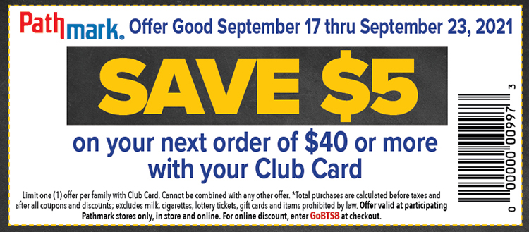 a coupon with text saying, save $5 on your next order of $40 or more with your club card. Offer good September 17 thru September 23, 2021